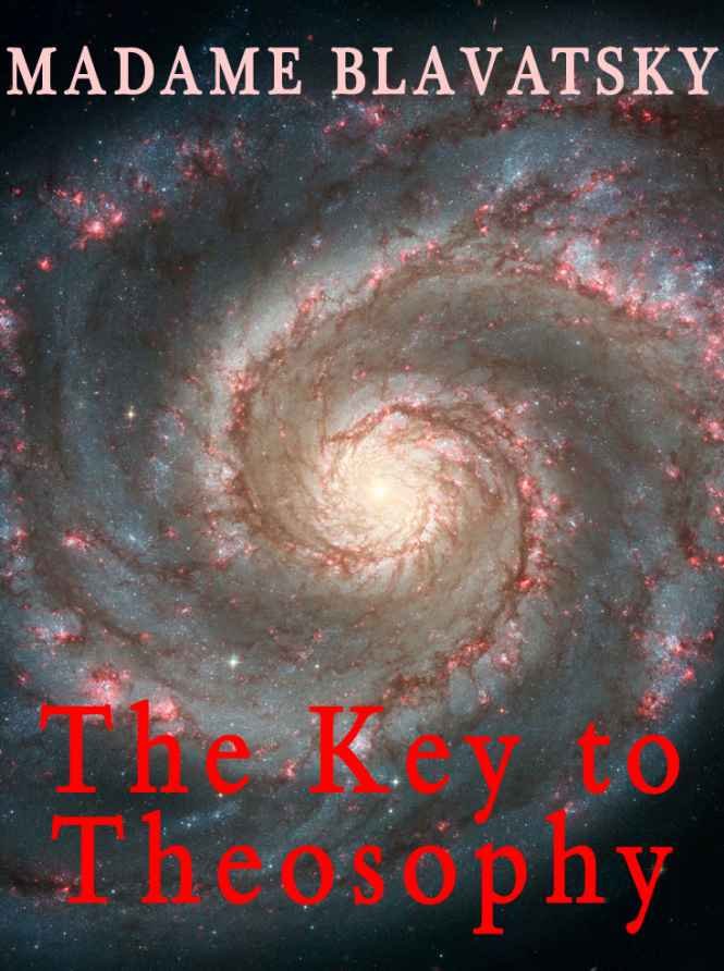 "Blavatsky's ""Key to Theosophy"""