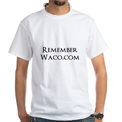 RememberWaco.com White T-Shirt
